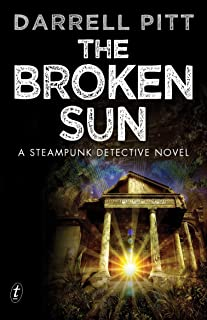 The Broken Sun: A Steampunk Detective Novel (A Jack Mason Adventure Book 3)