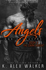 Angels and Assassins 4: The Dark Knight Kindle Edition