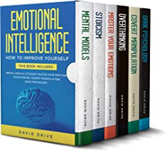 Emotional Intelligence: Learn How To Improve Yourself - This Book Includes: Mental Models, Stoicism, Master Your Emotions, Overthinking, Covert Manipulation, Dark Psychology