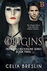 Origins: The Chosen One is home. Bad little vampires beware. (Tranquilli Bloodline Series Book 3) Kindle Edition