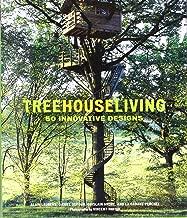 Treehouse Living: 50 Innovative Designs