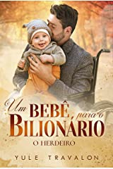 O HERDEIRO - Um bebê para o Bilionário: LIVRO ÚNICO eBook Kindle