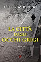 La città dagli occhi grigi (Italian Edition)