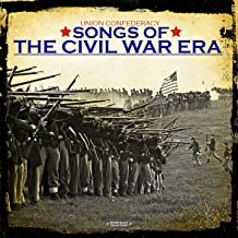 Songs Of The Civil War Era (Digitally Remastered)