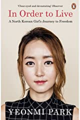 In Order To Live: A North Korean Girl's Journey to Freedom Kindle Edition