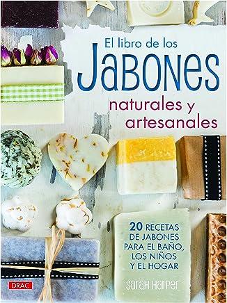 El libro de los jabones naturales y artesanales : 20 recetas de jabones para el baño