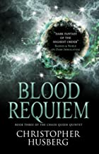 Chaos Queen - Blood Requiem (Chaos Queen 3) (The Chaos Queen Quintet)