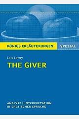 The Giver von Lois Lowry. Textanalyse und Interpretation. Königs Erläuterungen Spezial: Textanalyse und Interpretation in englischer Sprache, mit ausführlicher ... und Prüfungsaufgaben mit Lösungen Kindle Edition