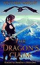 The Dragon's Claim: A Dragon Shifter Fantasy Romance (Blackwing Dragons Book 1)