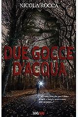 DUE GOCCE D'ACQUA: Romanzo Thriller Psicologico Formato Kindle