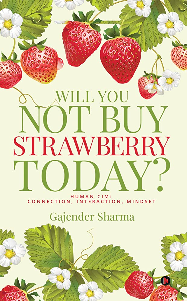 起きる軽粒Will You Not Buy Strawberry Today? : HUMAN CIM : Connection, Interaction, Mindset (English Edition)