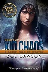 Kid Chaos (SEAL Team Alpha Book 2) Kindle Edition