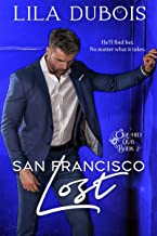 San Francisco Lost: Billionaire Dom Secret Society Club Romance: San Francisco Trilogy, Part Two (Orchid Club Book 2)