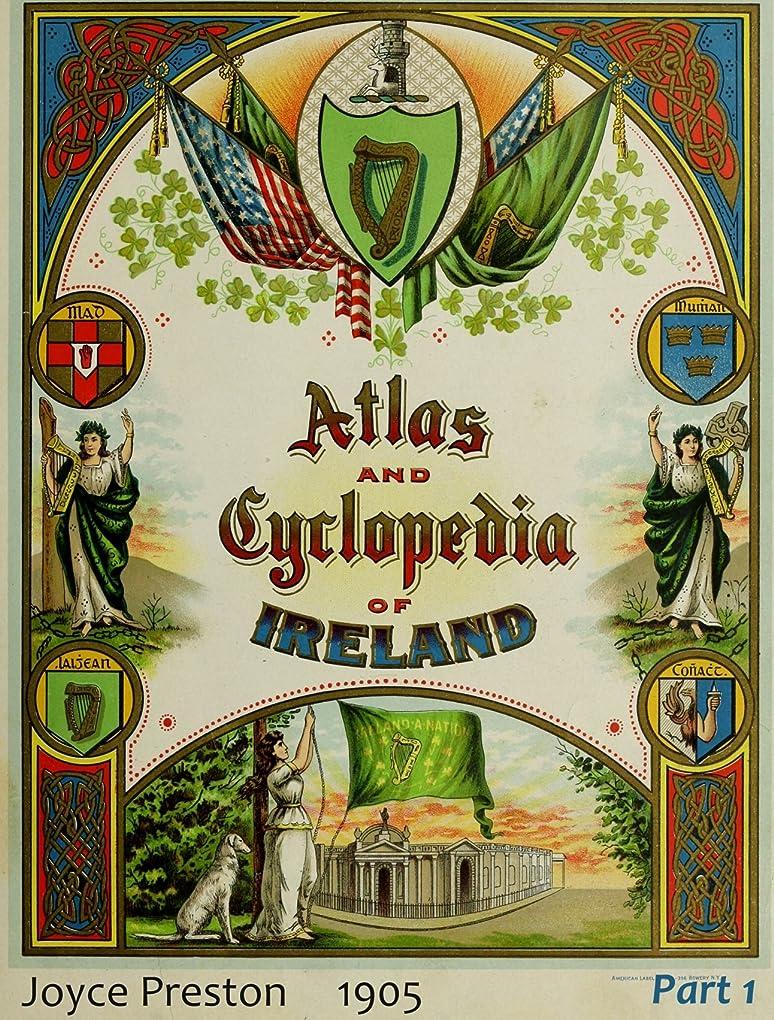 流嫌がる痛いAtlas and cyclopedia of Ireland. Part 1 (History of Ireland Book 21) (English Edition)