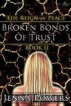Broken Bonds of Trust: Book 2 of the Reign of Peace