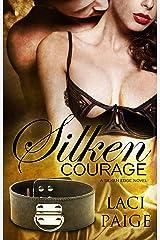 Silken Courage: Silken Edge Book 5 | Happy Endings | Romance (Silken Edge Series) Kindle Edition