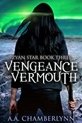 Vengeance and Vermouth (Zyan Star Book 3) Kindle Edition