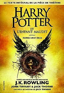 Harry Potter 8 : Harry Potter et l'enfant maudit - Harry Potter and the Cursed Child in French: parties un et deux