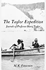 The Taylor Expedition: Journals of Professor Henry Taylor (The Abandoned Book 1) Kindle Edition
