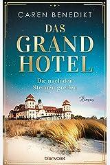 Das Grand Hotel - Die nach den Sternen greifen: Roman (Die Grand-Hotel-Saga 1) Kindle Ausgabe