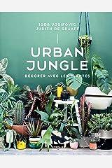 Urban Jungle: Décorer avec les plantes Hardcover