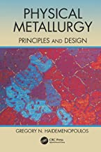 Physical Metallurgy: Principles and Design