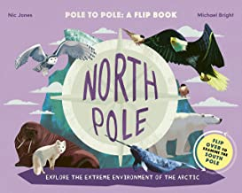 North Pole / South Pole: Pole to Pole: a Flip Book - Explore the Extreme Environment of the Arctic/Antarctic