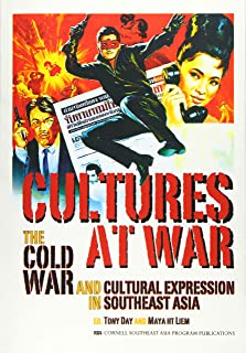 Cultures at War: The Cold War and Cultural Expression in Southeast Asia