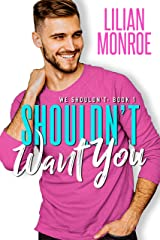 Shouldn't Want You: A Brother's Best Friend Romance (We Shouldn't Book 1) Kindle Edition