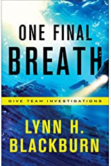 One Final Breath (Dive Team Investigations Book #3) Kindle Edition