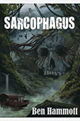 Sarcophagus: Their mistake wasn't finding it, it was bringing it back! Kindle Edition