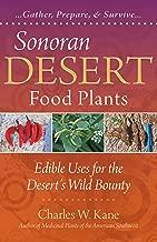 Sonoran Desert Food Plants: Edible Uses for the Desert's Wild Bounty
