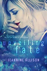Unveiling Fate (Unveiling Series, Book 4) Kindle Edition
