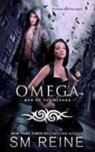 Omega: An Urban Fantasy Novel (War of the Alphas Book 1)