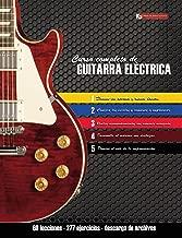 Curso completo de guitarra eléctrica: Método moderno de t