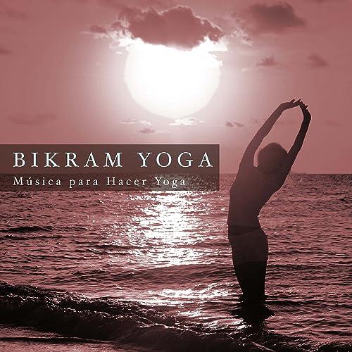 Bikram Yoga: Musica para Hacer Yoga de yoga music club ...
