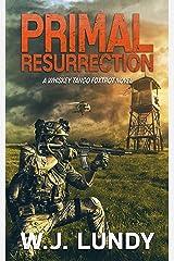 Primal Resurrection: A Whiskey Tango Foxtrot Novel: Book 8 Kindle Edition