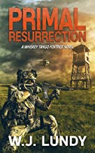 Primal Resurrection: A Whiskey Tango Foxtrot Novel: Book 8