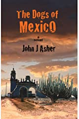 The Dogs of Mexico Kindle Edition