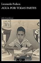 Agua por todas partes: Vivir y escribir en Cuba (Volumen independiente) (Spanish Edition)