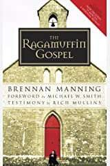 The Ragamuffin Gospel: Good News for the Bedraggled, Beat-Up, and Burnt Out Kindle Edition