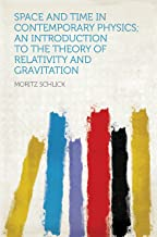 Space and Time in Contemporary Physics; an Introduction to the Theory of Relativity and Gravitation