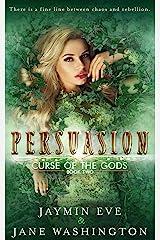 Persuasion (Curse of the Gods Book 2) Kindle Edition