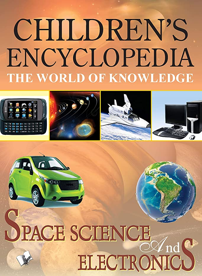 によると薄暗い死んでいるChildren's Encyclopedia - Space, Science And Electronics (English Edition)