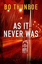 As It Never Was (Jake Houser Mystery Series Book 3)