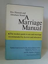 Drs. Hannah and Abraham Stone's A Marriage Manual: The Modern Guide to Sex and M