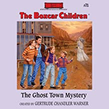 The Ghost Town Mystery: The Boxcar Children Mysteries, Book 71