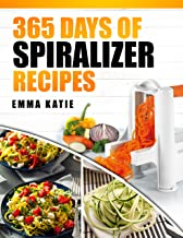 365 Days of Spiralizer Recipes: A Spiralizer Cookbook with Over 365 Recipes Book for Low Carb Vegetable Pasta Noodle, Clean Eating Salads and Healthy Vegan Weight Loss