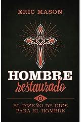 Hombre restaurado: El diseño de Dios para el hombre (Spanish Edition) Kindle Edition