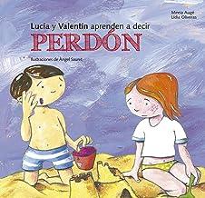 Lucia y Valentín aprenden a decir perdón (Buenas Maneras) (Spanish Edition)